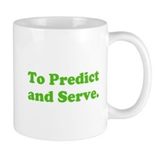 To Predict and Serve. Mug