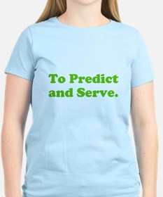 To Predict and Serve. T-Shirt