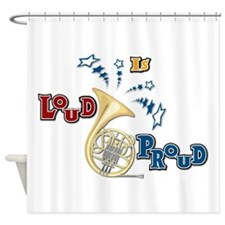 French Horn Loud Is Proud Shower Curtain