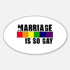Marriage Is So Gay Oval Decal