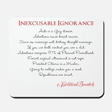 Inexcusable Ignorance Mousepad