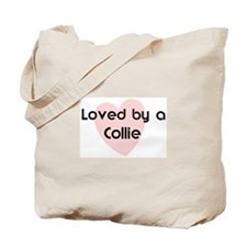 Loved by a Collie Tote Bag