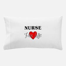 Nurse For Life Pillow Case