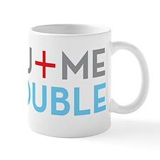 YOU + ME = TROUBLE Mug