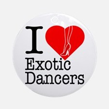 I Love Exotic Dancers Ornament (Round)
