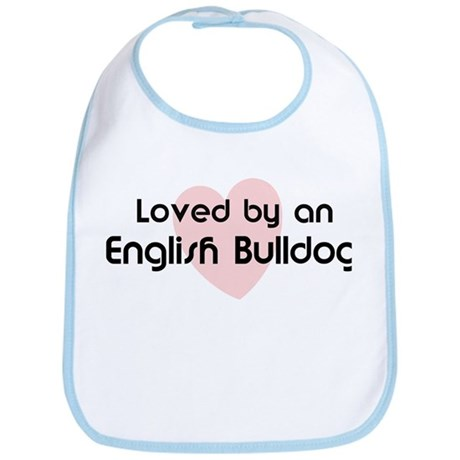 Loved by a English Bulldog Bib