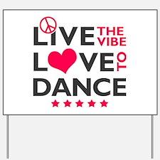 Live Love Dance Yard Sign