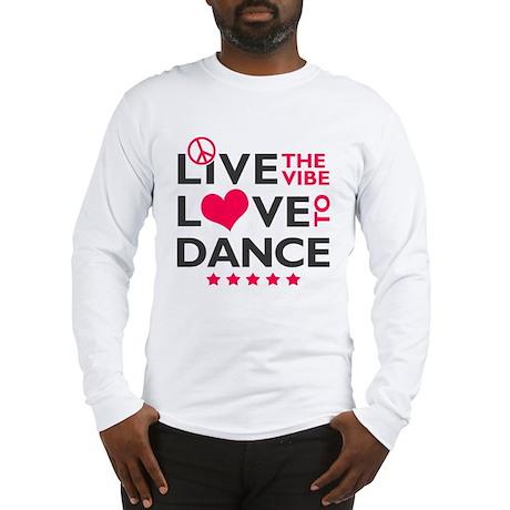 Live Love Dance Long Sleeve T-Shirt