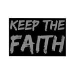 Keep the Faith Rectangle Magnet
