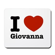 I love Giovanna Mousepad