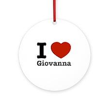 I love Giovanna Ornament (Round)
