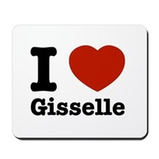 I love Gisselle Mousepad