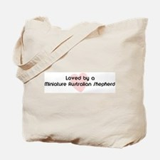 Loved by a Miniature Australi Tote Bag
