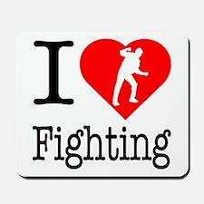 I Love Fighting Mousepad
