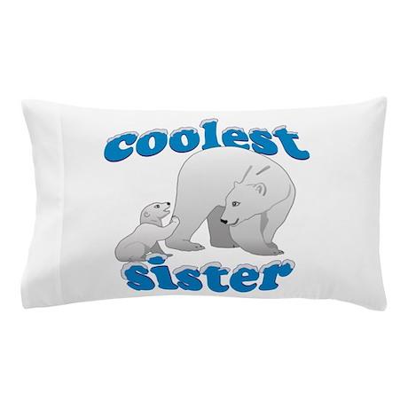 Coolest Sister Pillow Case