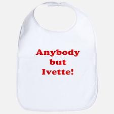 Anybody but Ivette! Bib