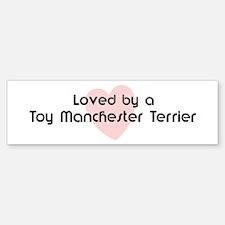 Loved by a Toy Manchester Ter Bumper Bumper Bumper Sticker