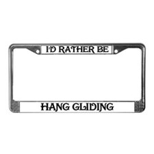 I'd Rather Be Hang Gliding License Plate Frame