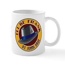 I'll Be Frank Coffee Mug