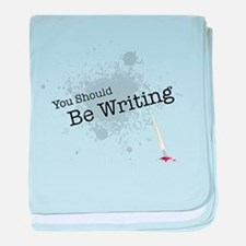 You should be writing baby blanket