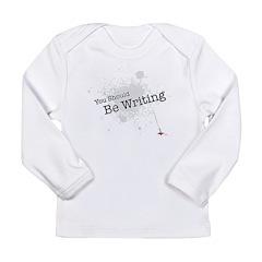 You should be writing Long Sleeve Infant T-Shirt