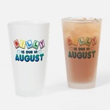 Billy is Due in August Drinking Glass