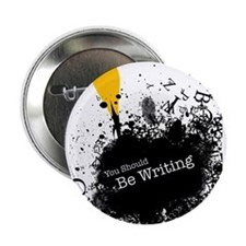 "You should be writing (pen) 2.25"" Button (100 pack"
