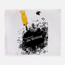 You should be writing (pen) Throw Blanket