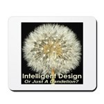Intelligent Design Or Just A Dandelion? Mousepad