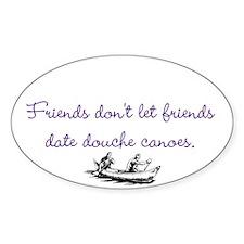 Decal: Friends don't let friends...
