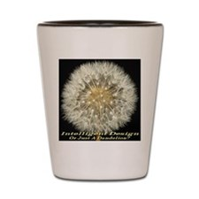 Intelligent Design Or Just A Dandelion? Shot Glass