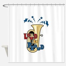 Tuba - Loud Proud Shower Curtain