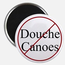 Magnet: No Douche Canoes!