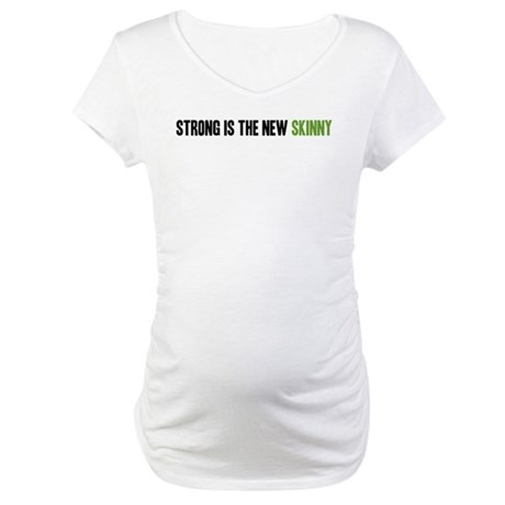 Strong is the New Skinny - Headline Maternity T-Sh