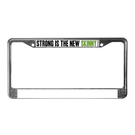 Strong is the New Skinny - Headline License Plate