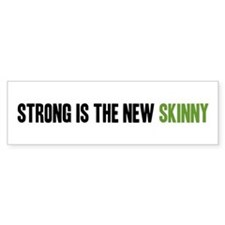 Strong is the New Skinny - Headline Bumper Sticker