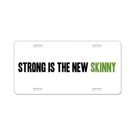 Strong is the New Skinny - Headline Aluminum Licen