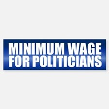 MINIMUM WAGE Bumper Bumper Bumper Sticker