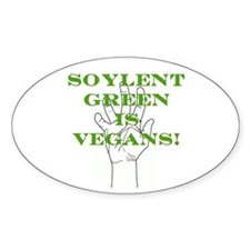 Soylent Green Is Vegans! Decal