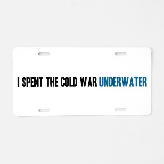 I Spent the Cold War Underwat Aluminum License Pla