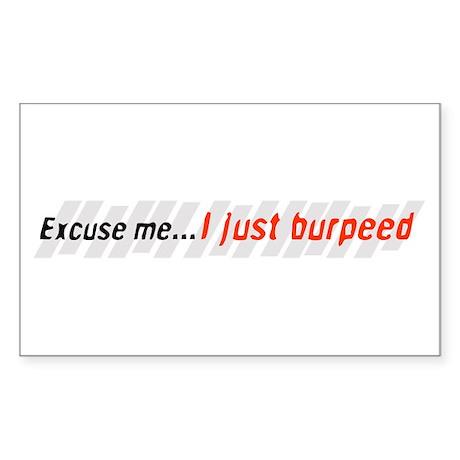 Excuse me...I just burpeed Sticker (Rectangle)