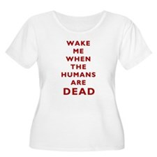 Wake Me When The Humans Are Dead T-Shirt