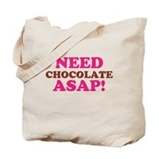 Need Chocolate ASAP Tote Bag