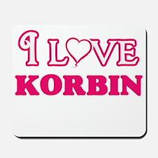 I Love Korbin Mousepad