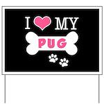 I Love My Pug Yard Sign