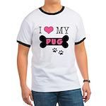 I Love My Pug Ringer T