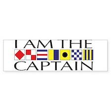 I am the Captain Bumper Bumper Sticker
