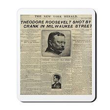 Theodore Roosevelt Shot! Mousepad