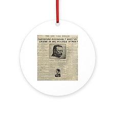 Theodore Roosevelt Shot! Ornament (Round)