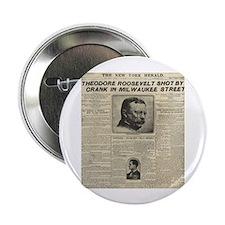 "Theodore Roosevelt Shot! 2.25"" Button (100 pack)"